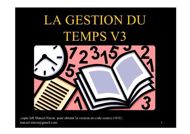 copie left Marcel Nizon pour obtenir la version en code source (10 €) :marcel.nizon@gmail.com 1LA GESTION DUTEMPS V3