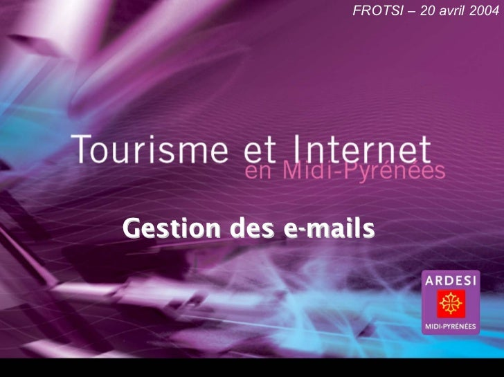 FROTSI – 20 avril 2004Gestion des e-mails