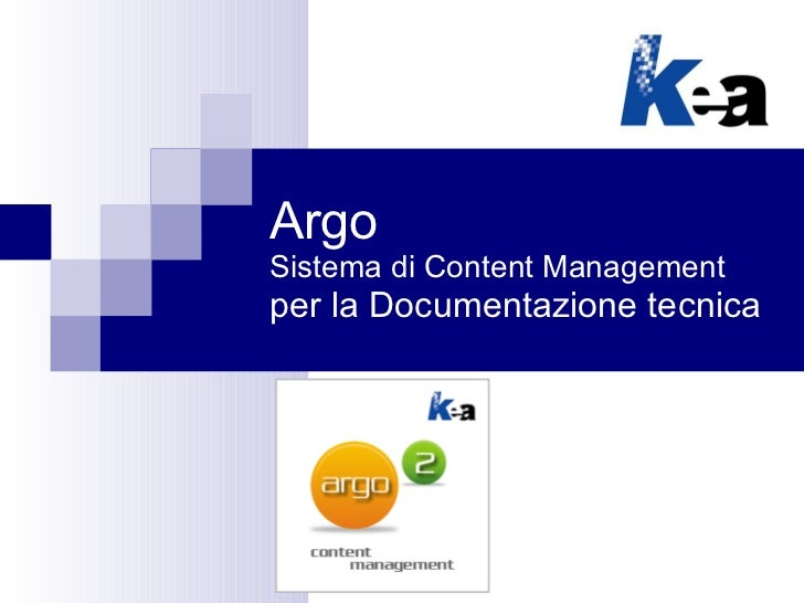 Argo Sistema di Content Management per la Documentazione tecnica
