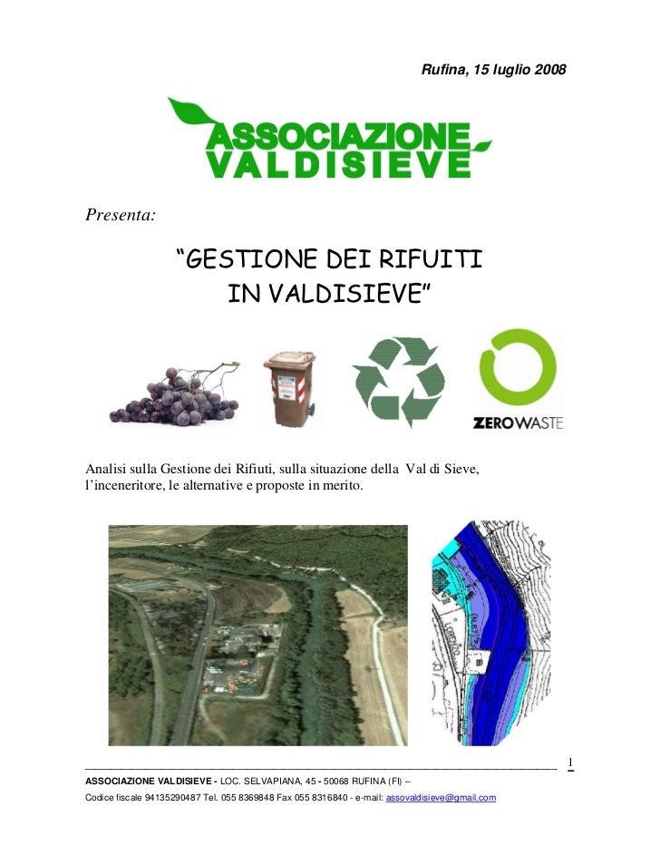 Rufina, 15 luglio 2008Presenta:Analisi sulla Gestione dei Rifiuti, sulla situazione della Val di Sieve,l'inceneritore, le ...