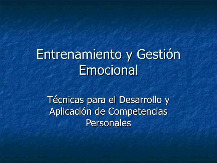 Entrenamiento y Gestión Emocional Técnicas para el Desarrollo y Aplicación de Competencias Personales