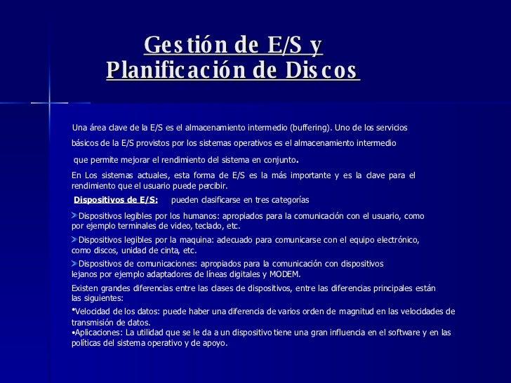 Gestión de E/S y Planificación de Discos <ul><li>Una área clave de la E/S es el almacenamiento intermedio (buffering). Uno...