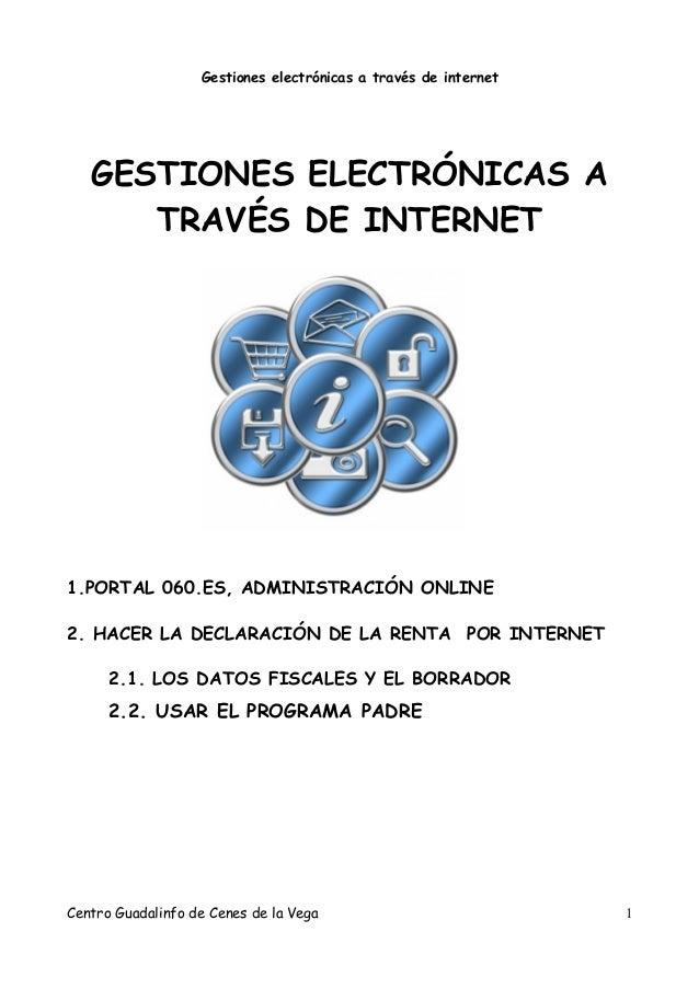 Gestiones electrónicas a través de internet GESTIONES ELECTRÓNICAS A TRAVÉS DE INTERNET 1.PORTAL 060.ES, ADMINISTRACIÓN ON...