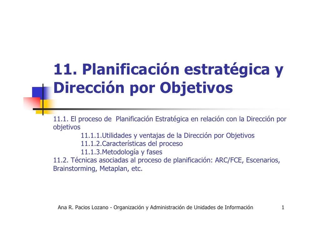 11. Planificación estratégica y Dirección por Objetivos 11.1. El proceso de Planificación Estratégica en relación con la D...