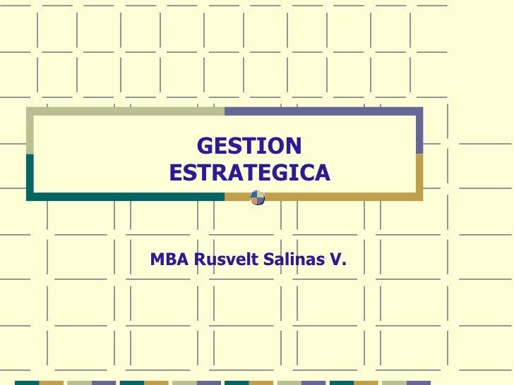 MBA Rusvelt Salinas V. GESTION ESTRATEGICA