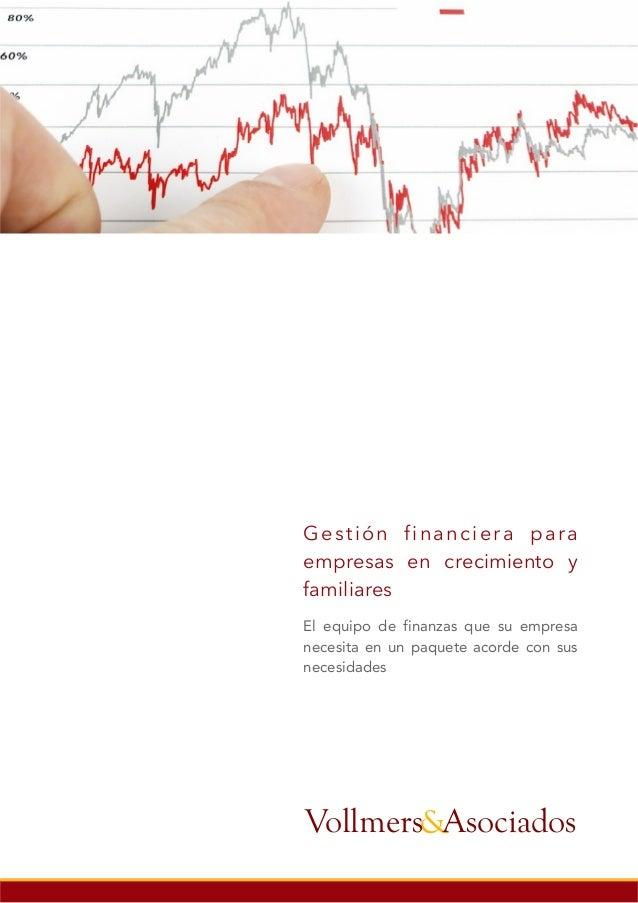 Gestión financiera para empresas en crecimiento y familiares El equipo de finanzas que su empresa necesita en un paquete a...