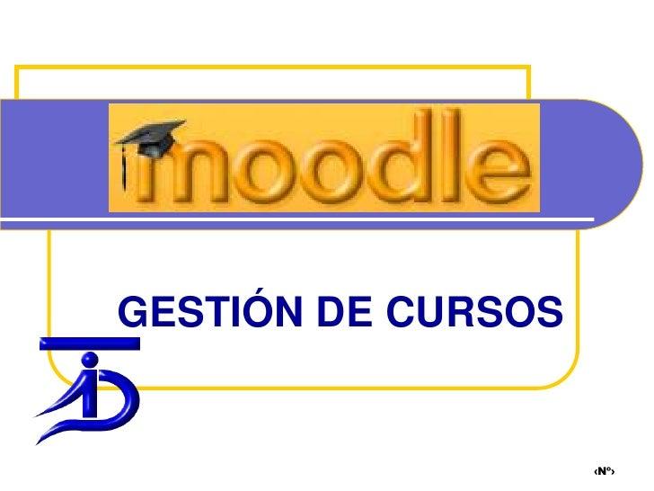 ‹Nº›<br />GESTIÓN DE CURSOS<br />