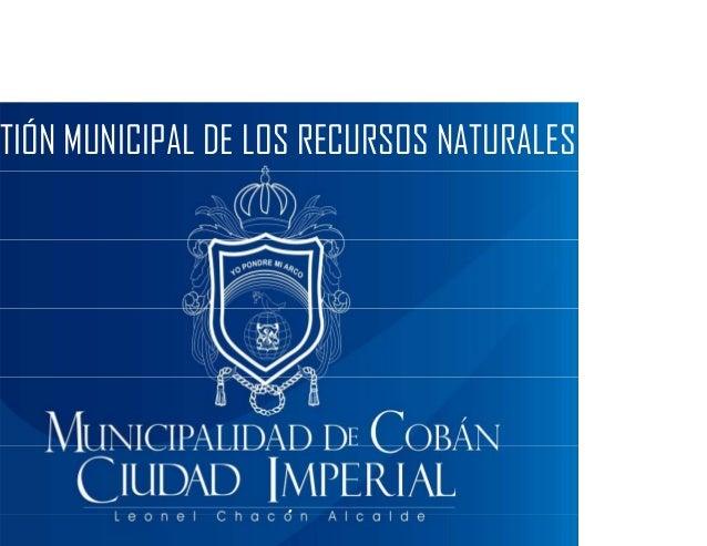 TIÓN MUNICIPAL DE LOS RECURSOS NATURALES
