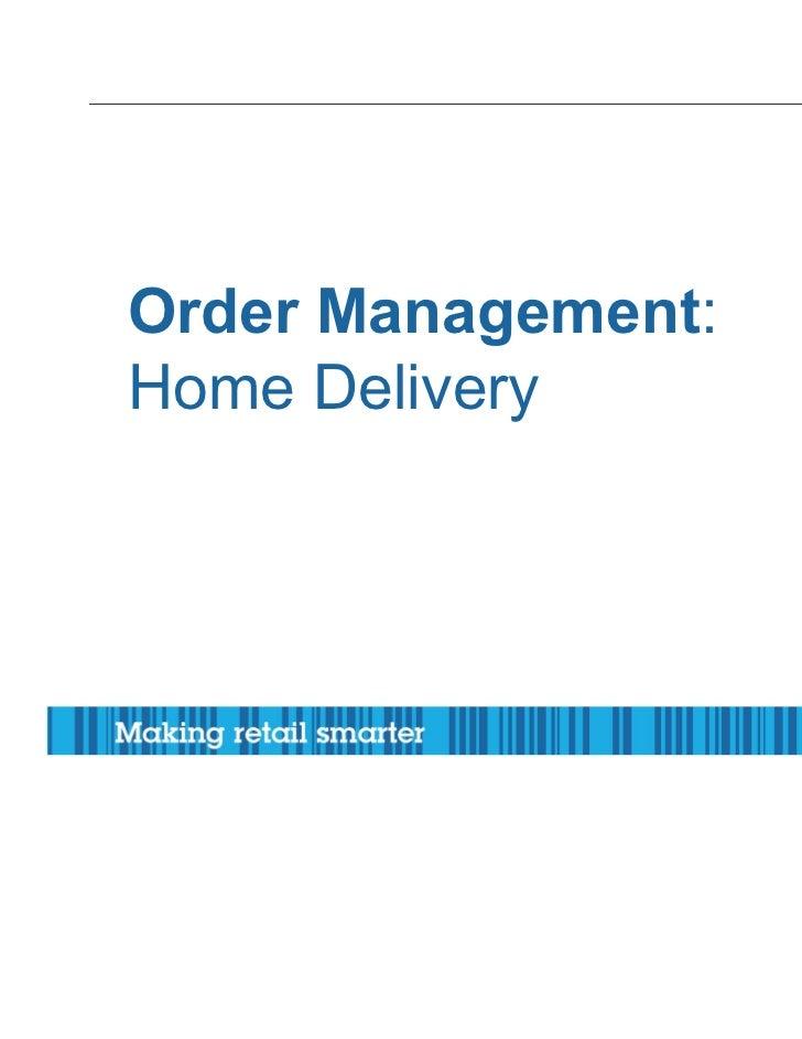 Order Management:Home Delivery                    © 20112011 Corporation                        © IBM IBM Corporation