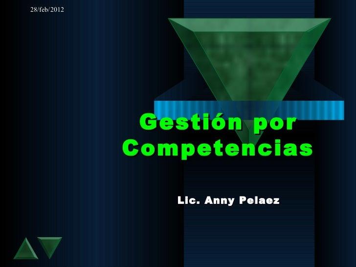 28/feb/2012 Gestión por Competencias Lic. Anny Pelaez