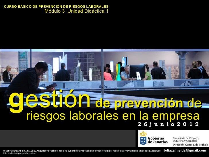 CURSO BÁSICO DE PREVENCIÓN DE RIESGOS LABORALES                                    Módulo 3 Unidad Didáctica 1    gestión ...
