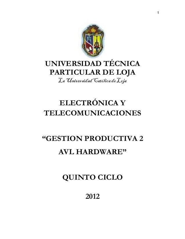 """1 UNIVERSIDAD TÉCNICA PARTICULAR DE LOJA La UniversidadCatólica de Loja ELECTRÓNICA Y TELECOMUNICACIONES """"GESTION PRODUCTI..."""