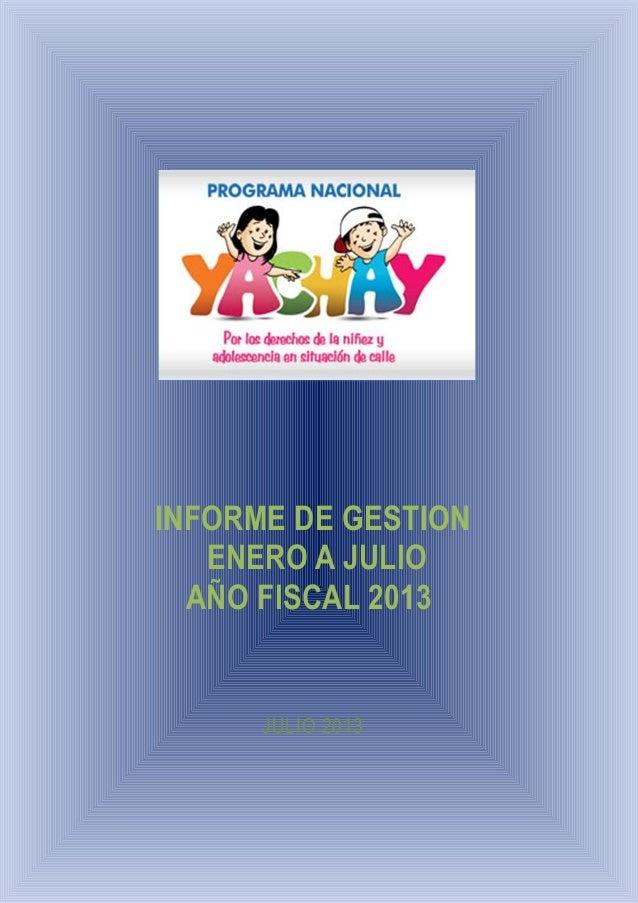 INFORME DE GESTION ENERO A JULIO AÑO FISCAL 2013  JULIO 2013