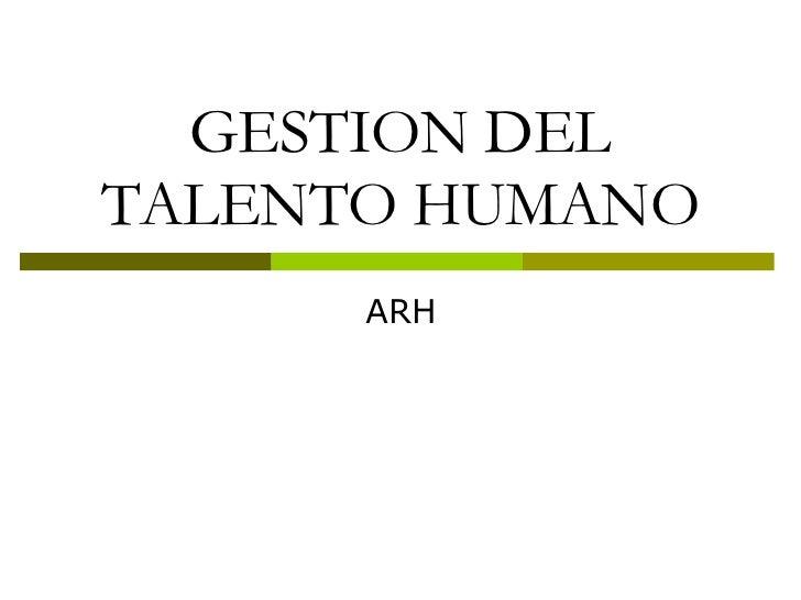 GESTION DEL TALENTO HUMANO ARH
