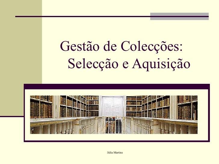 Gestão de Colecções:  Selecção e Aquisição
