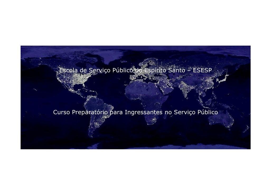 Escola de Serviço Público do Espírito Santo – ESESP     Curso Preparatório para Ingressantes no Serviço Público