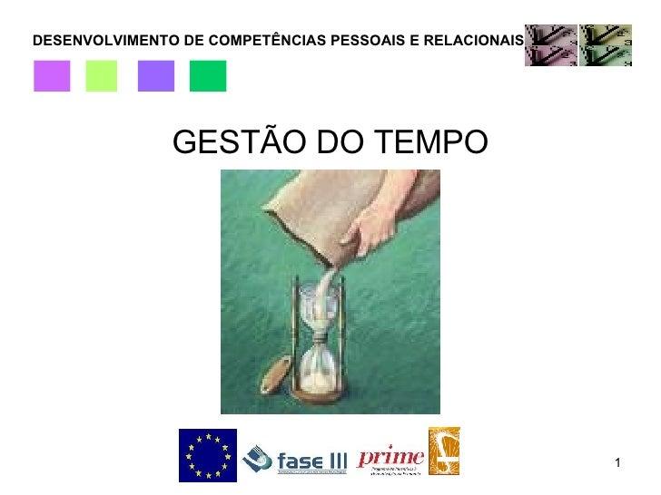 DESENVOLVIMENTO DE COMPETÊNCIAS PESSOAIS E RELACIONAIS GESTÃO DO TEMPO