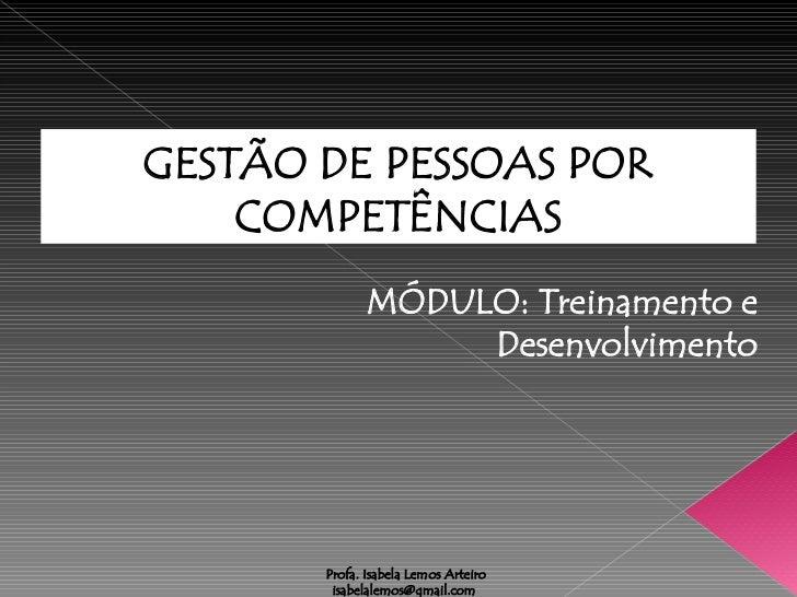 GESTÃO DE PESSOAS POR     COMPETÊNCIAS               MÓDULO: Treinamento e                    Desenvolvimento            P...