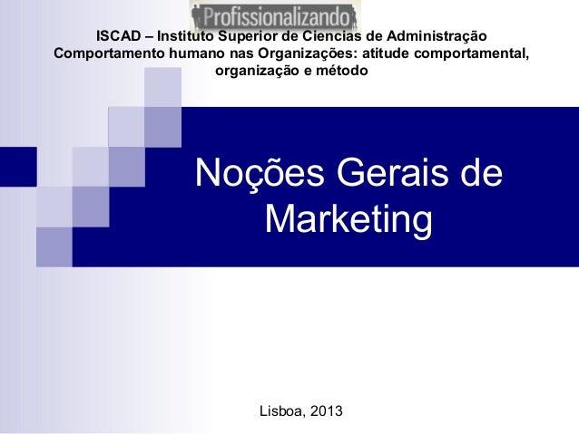 Gestão das organizações capitulo 9 marketing. Docente: Prof. Doutor Rui Teixeira Santos (ISCAD 2013)