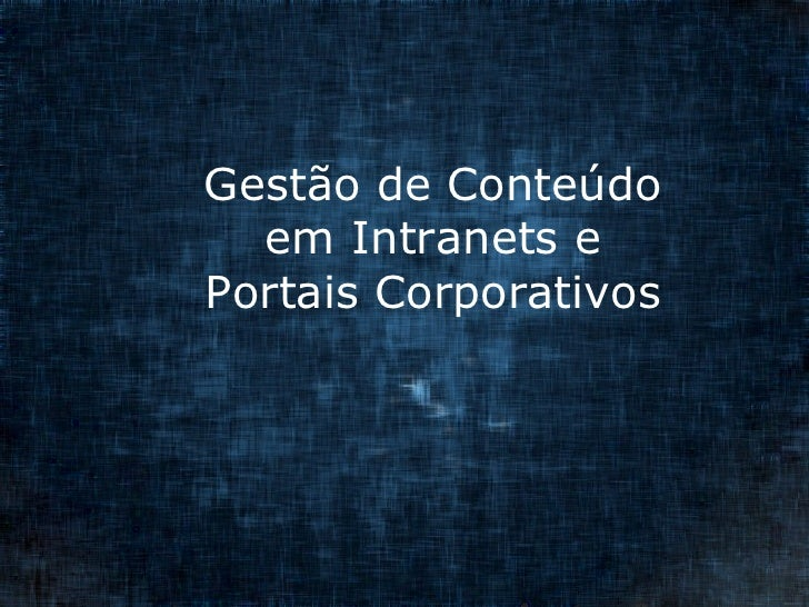 Gestão de Conteúdo em Intranets e Portais Corporativos