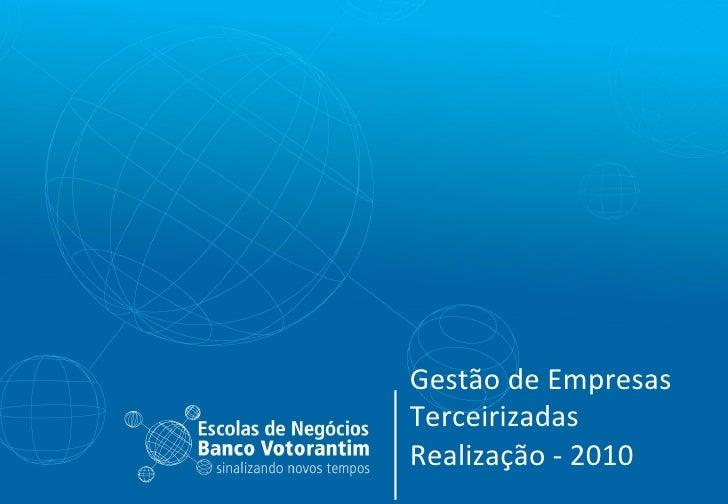 Gestão de Empresas Terceirizadas Realização - 2010
