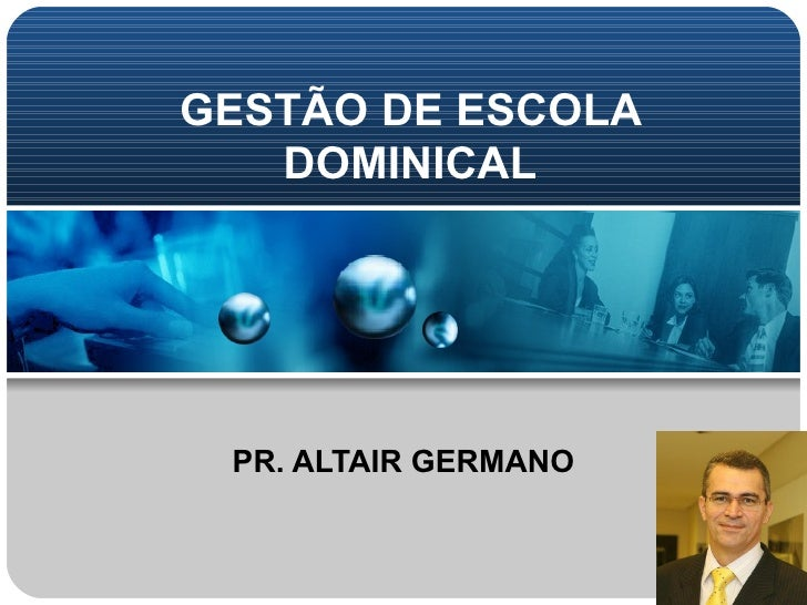 GESTÃO DE ESCOLA DOMINICAL PR. ALTAIR GERMANO