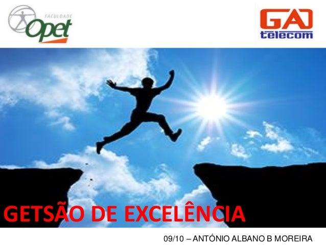 09/10 – ANTÓNIO ALBANO B MOREIRA GETSÃO DE EXCELÊNCIA