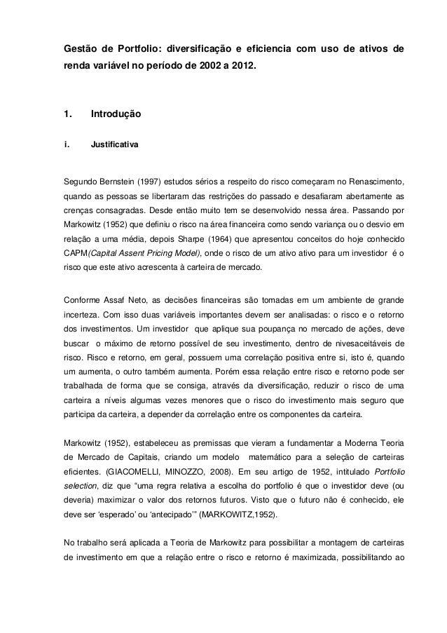 Gestão de Portfolio: diversificação e eficiencia com uso de ativos derenda variável no período de 2002 a 2012.1. Introduçã...