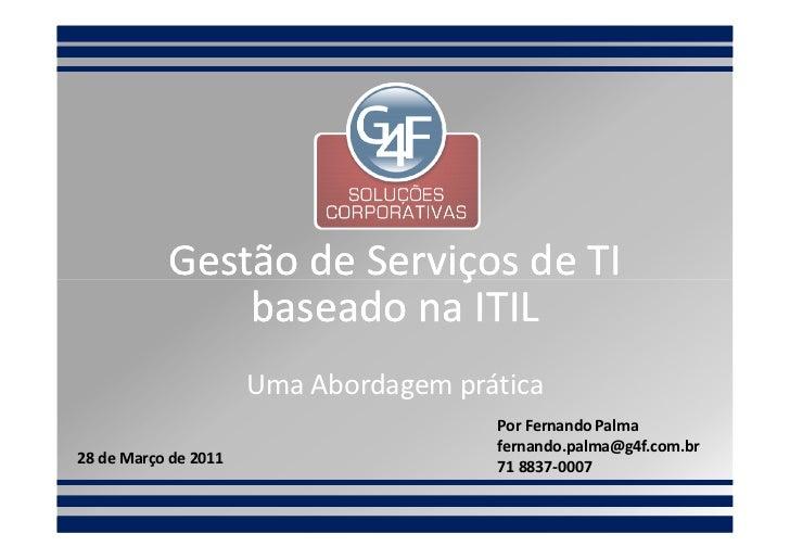 Gestão de Serviços de TI               baseado na ITIL                      Uma Abordagem prática                         ...