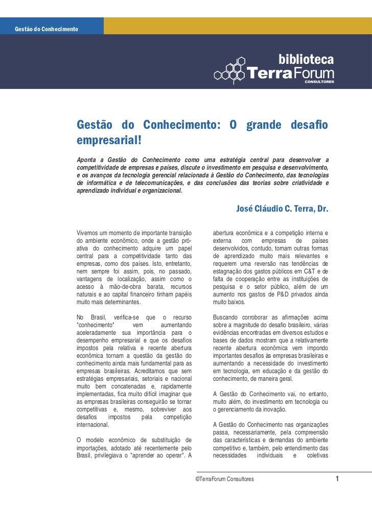 Aponta a Gestão do Conhecimento como uma estratégia central para desenvolver acompetitividade de empresas e países, discut...