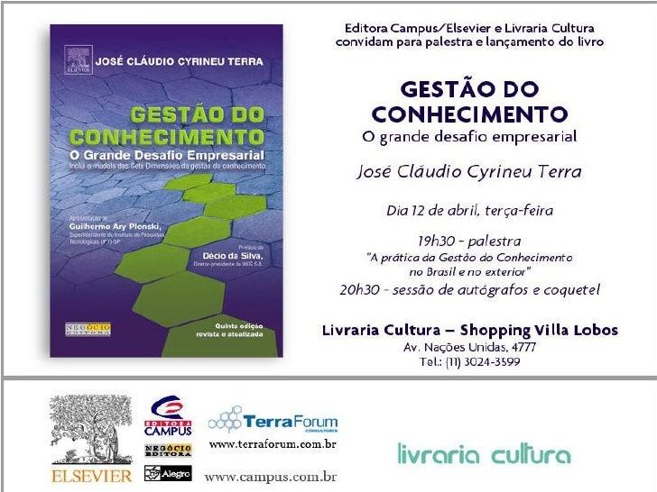 A Prática da Gestão do Conhecimento no Brasil e no          Exterior   Livraria Cultura, São Paulo           12/04/2005  P...