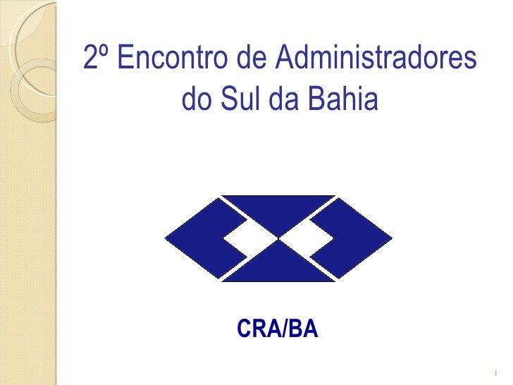 2º Encontro de Administradores do Sul da Bahia CRA/BA