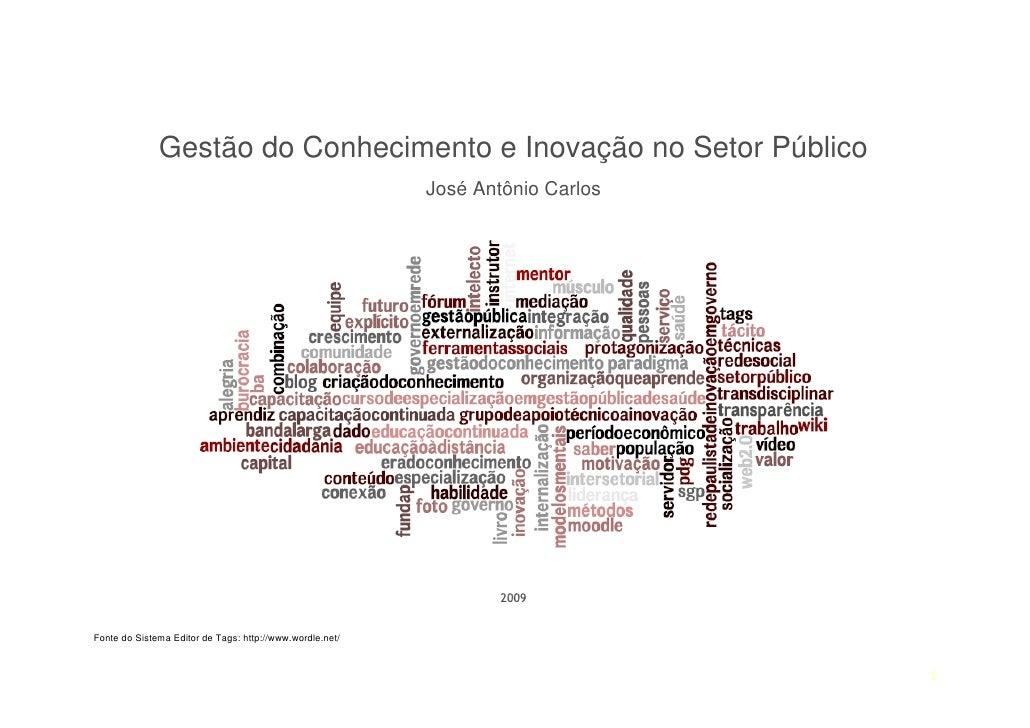 Gestão do Conhecimento e Inovação no Setor Público                                                           José Antônio ...