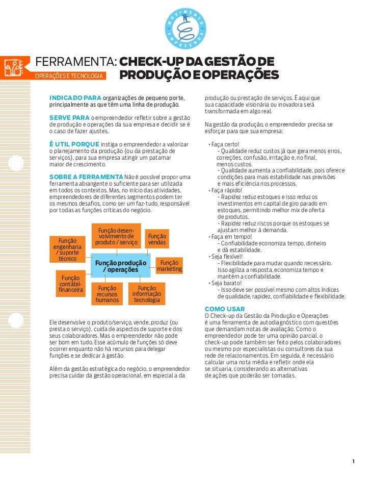 ferramenta: CHECK-UP DA GESTÃO DEOperações e tecnologia PRODUÇÃO e OPERAÇÕES  INDICADO PARA organizações de pequeno porte,...