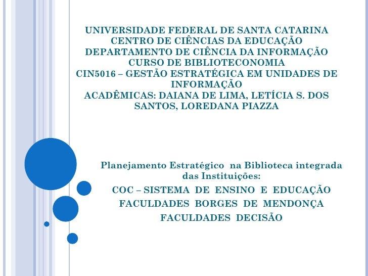 Planejamento Estratégico  na Biblioteca integrada das Instituições:COC - SISTEMAS DE ENSINO E EDUCAÇÃO
