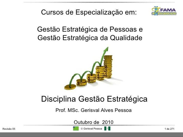 Disciplina Gestão Estratégica Cursos de Especialização em: Gestão Estratégica de Pessoas e Gestão Estratégica da Qualidade...