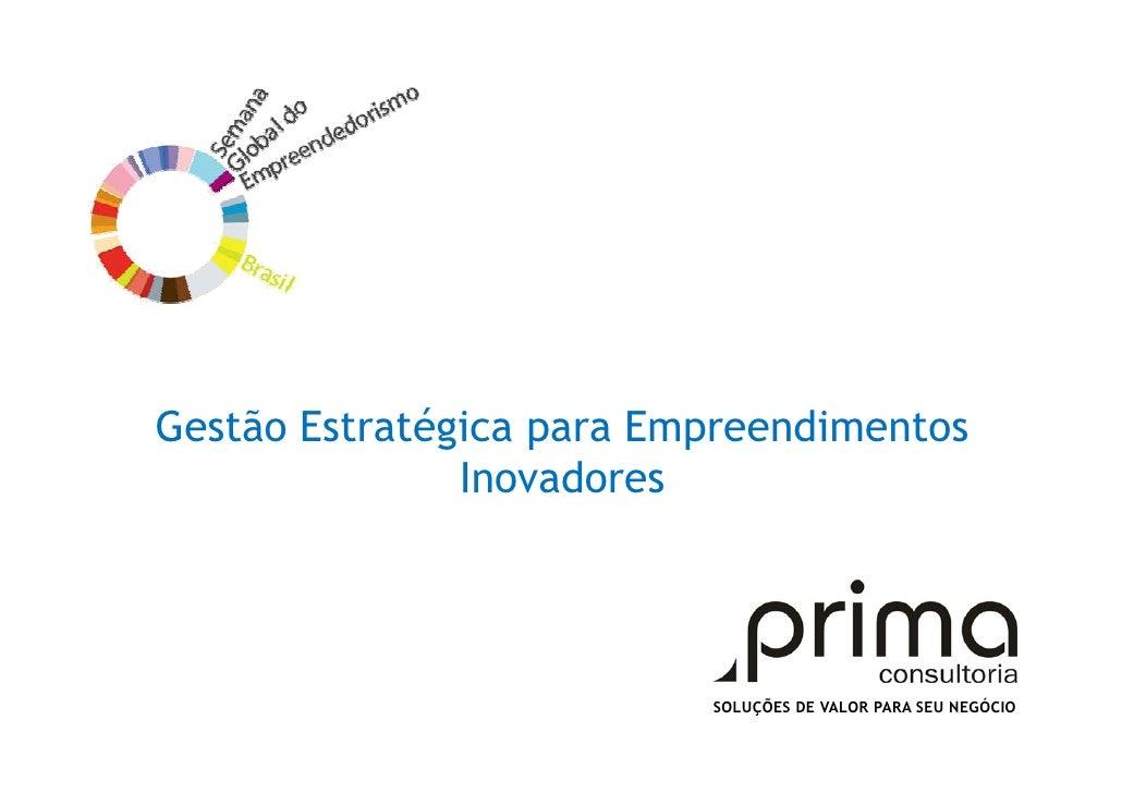 Gestão Estratégica para Empreendimentos Inovadores