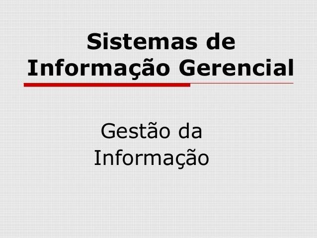 Sistemas de Informação Gerencial Gestão da Informação