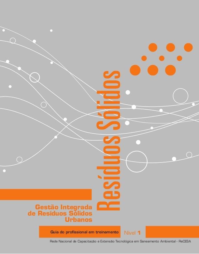 Rede Nacional de Capacitação e Extensão Tecnológica em Saneamento Ambiental - ReCESA Guia do profissional em treinamento Ge...