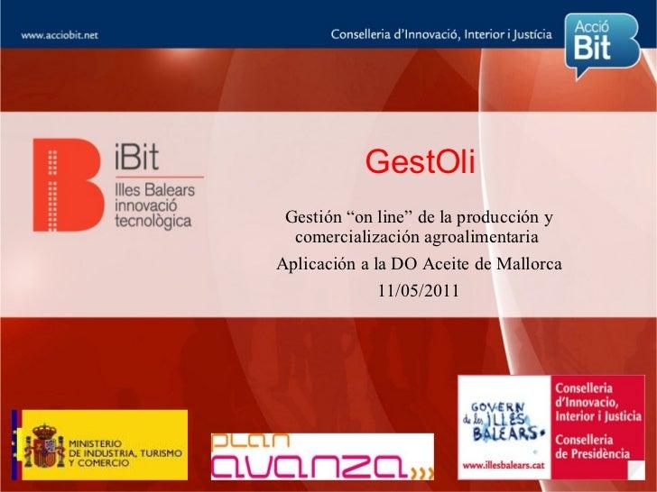 """GestOli Gestión """"on line"""" de la producción y  comercialización agroalimentariaAplicación a la DO Aceite de Mallorca       ..."""