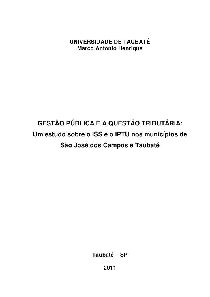 0           UNIVERSIDADE DE TAUBATÉ             Marco Antonio Henrique GESTÃO PÚBLICA E A QUESTÃO TRIBUTÁRIA:Um estudo sob...