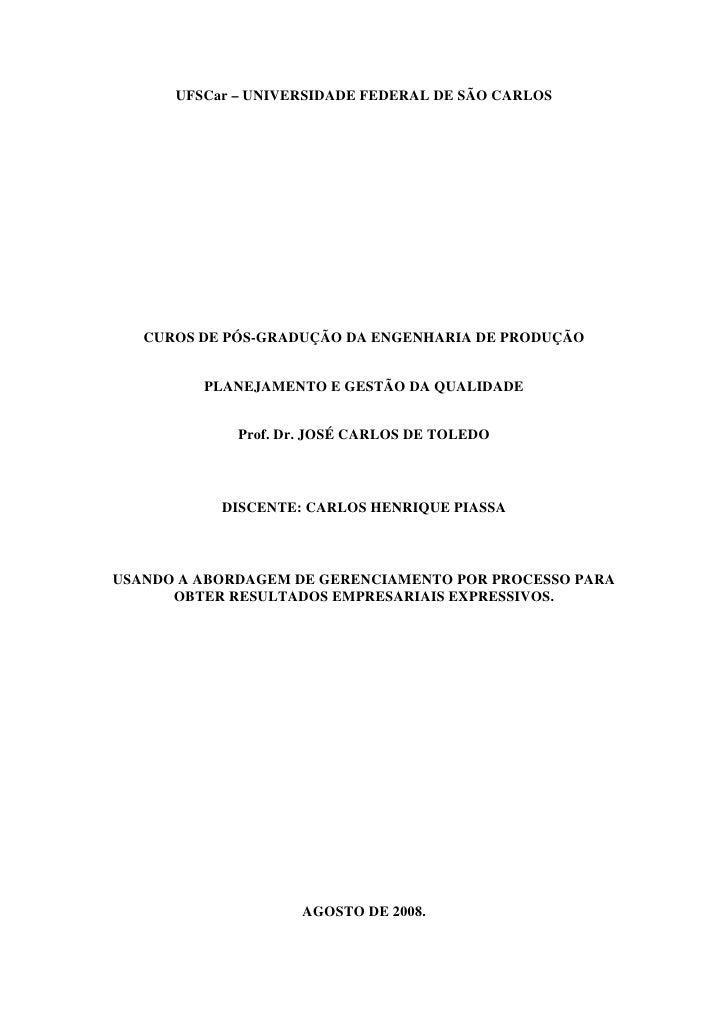 UFSCar – UNIVERSIDADE FEDERAL DE SÃO CARLOS   CUROS DE PÓS-GRADUÇÃO DA ENGENHARIA DE PRODUÇÃO         PLANEJAMENTO E GESTÃ...