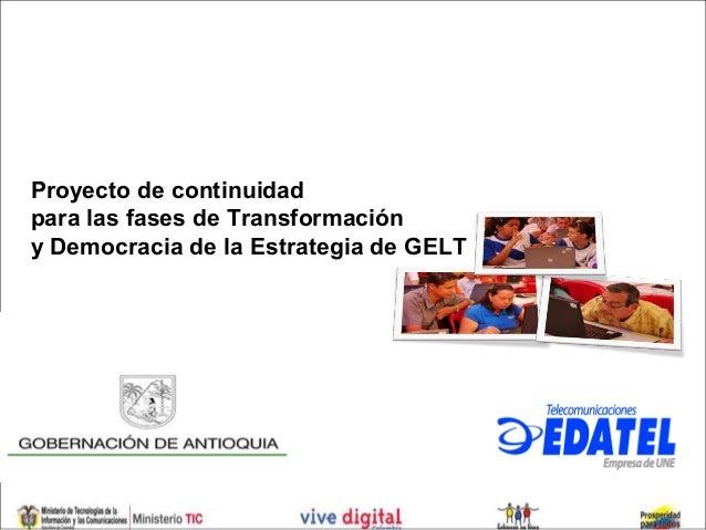 Proyecto de continuidadpara las fases de Transformacióny Democracia de la Estrategia de GELT