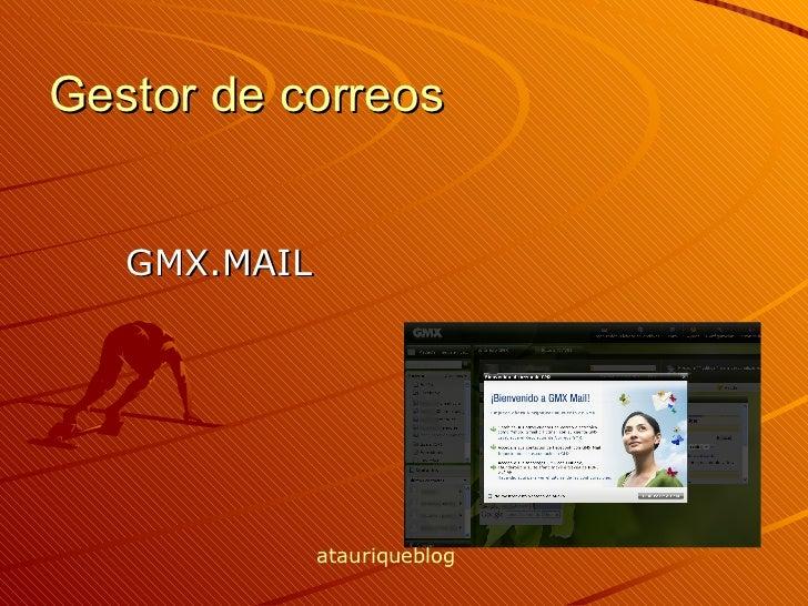 Gestor de correos <ul><li>GMX.MAIL </li></ul>atauriqueblog