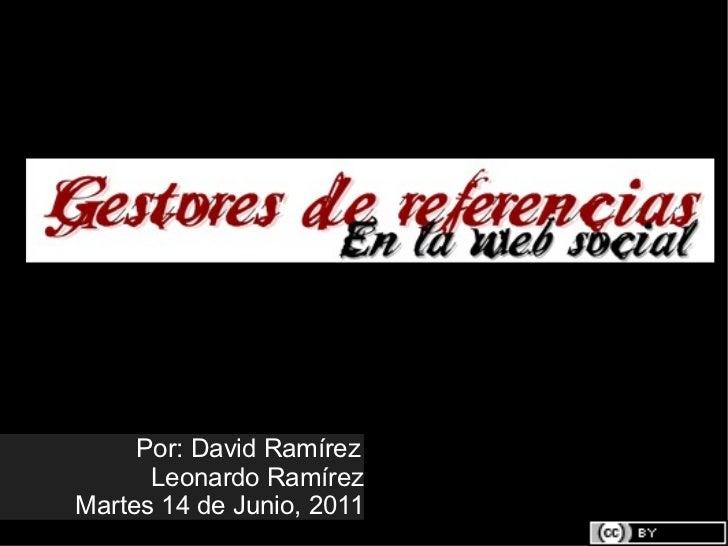 Por: David Ramírez Leonardo Ramírez Martes 14 de Junio, 2011