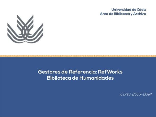 Gestores de referencias: RefWorks. Biblioteca de Humanidades de la UCA