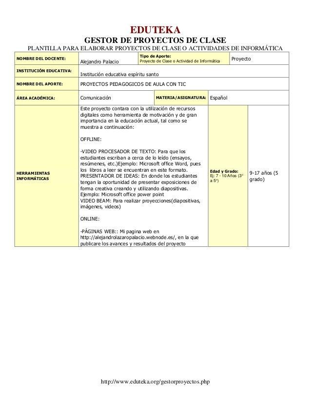 EDUTEKA                          GESTOR DE PROYECTOS DE CLASE    PLANTILLA PARA ELABORAR PROYECTOS DE CLASE O ACTIVIDADES ...
