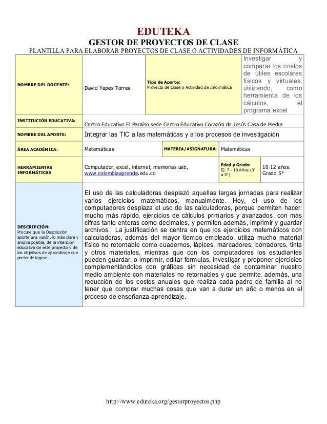 EDUTEKA GESTOR DE PROYECTOS DE CLASE PLANTILLA PARA ELABORAR PROYECTOS DE CLASE O ACTIVIDADES DE INFORMÁTICA Investigar y ...