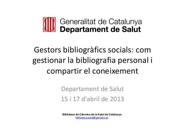 Gestorsbibliogràficssocials:comgestionarlabibliografiapersonalicompartirelconeixementDepartamentdeSalut15i1...