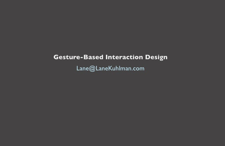 Gesture-Based Interaction Design       Lane@LaneKuhlman.com